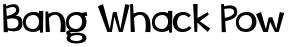 Bang Whack Pow font