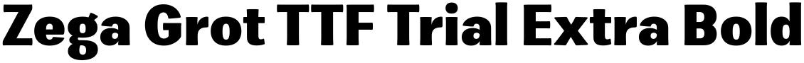Zega Grot TTF Trial Extra Bold